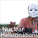 Nuclear Hallucinations Film