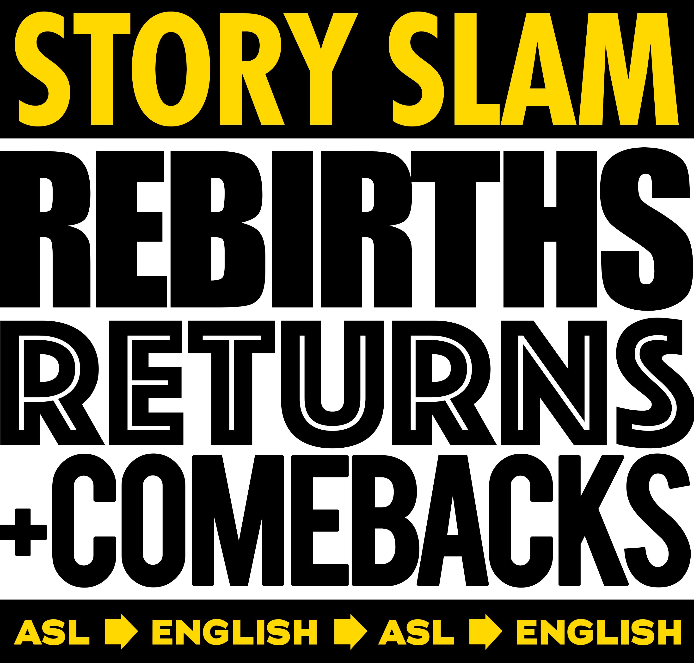 Poster for event Story Slam Rebirths, Returns, and Comebacks