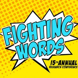 Yellow background with orange halftone dots. Comic book action bubble with light blue text reading Fighting Words. Black text reading 15th Annual Undergraduate Humanities Forum Research Conference