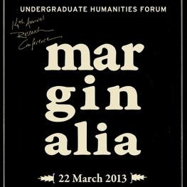 "White ""Humanities Undergraduate Forum, Marginalia"" Text over black background;"