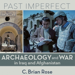 Green-grey background with green text: Past Imperfect Archaeology and War in Iraq and Afghanistan C. Brian Rose. Image of man in military uniform speaking to man taking notes.