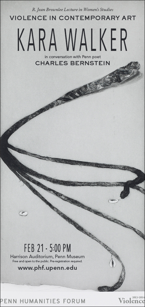 Event poster for Violence in Contemporary Art with artist Kara Walker. Image of a whip from the piece dread from An Unpeopled Land in Uncharted Waters, 2010. Etching with aquatint, sugar-lift, spit-bite and dry-point on paper