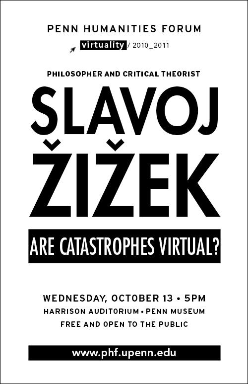 """Slajov Zizek, Are Catastrophes Virtual?"" Big Black Text, White background"